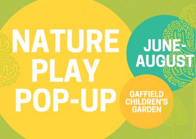 Summer 2019 Nature Play Pop-Ups at Matthaei Botanical Gardens