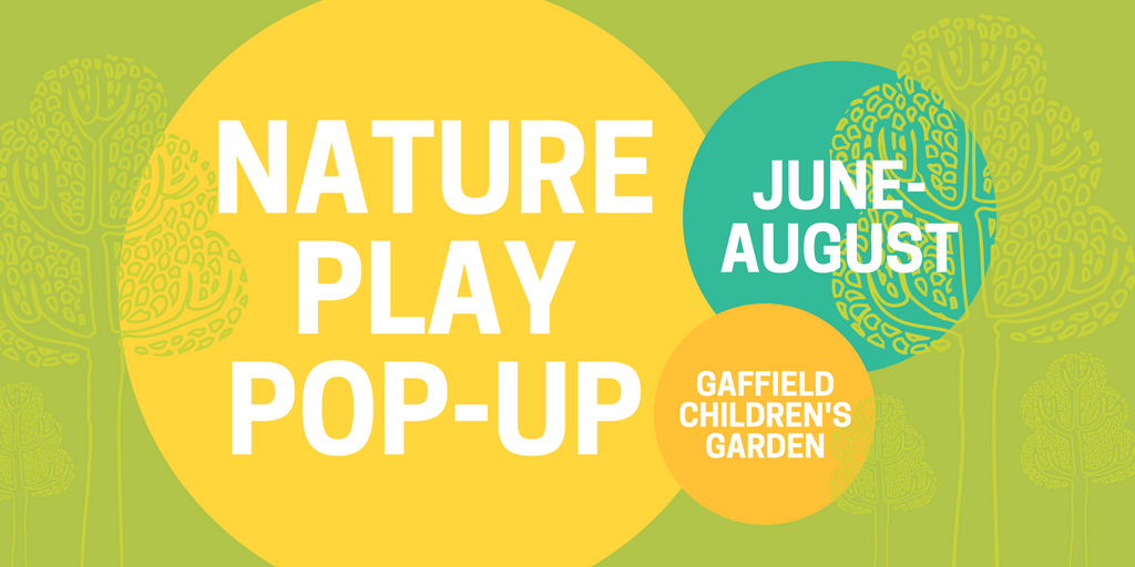 Summer 2018 Nature Play Pop-Ups at Matthaei Botanical Gardens