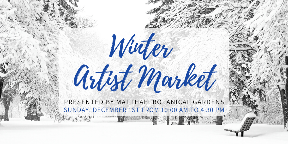 Winter Artist Market at Matthaei
