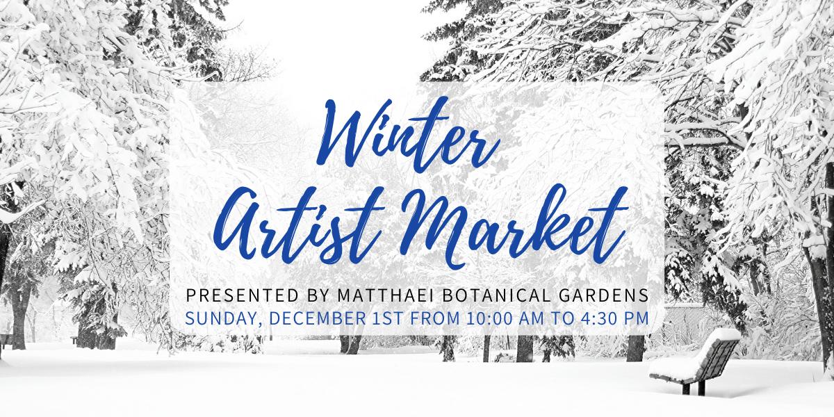 Winter Artist Market at Matthaei